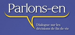 Parlons-En | Dialogue sur les décisions de fin de vie.